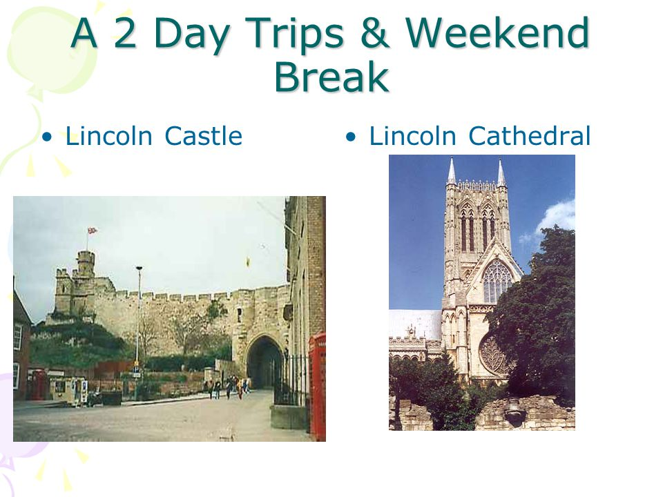 A 2 Day Trips & Weekend Break Lincoln CastleLincoln Cathedral