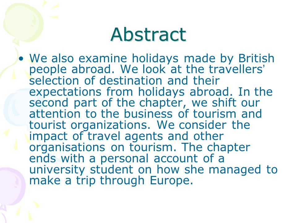 Abstract We also examine holidays made by British people abroad.