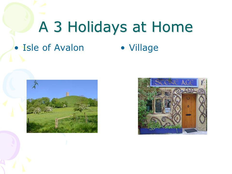 A 3 Holidays at Home Isle of AvalonVillage