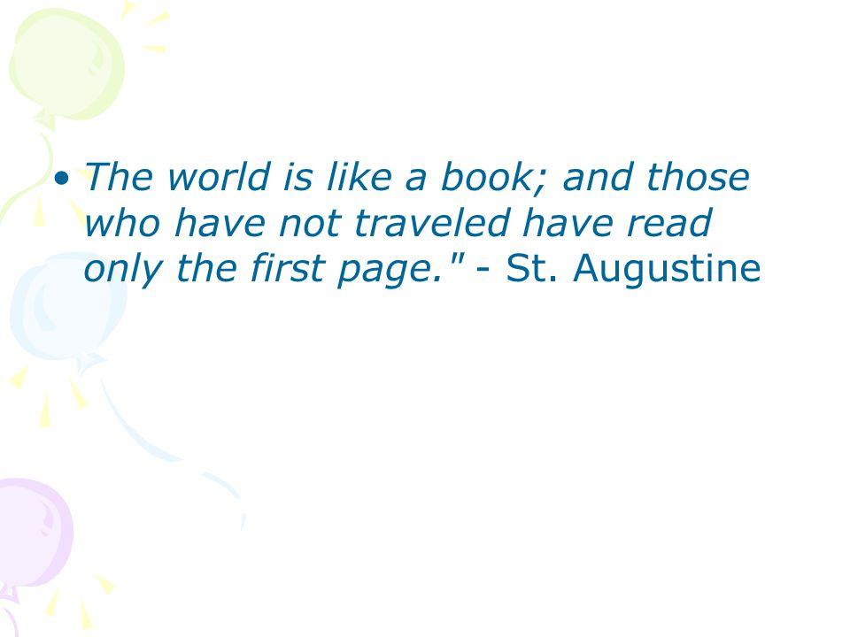 Travel broadens the mind.
