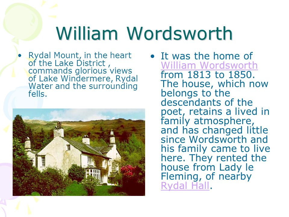 William Wordsworth Rydal Mount, in the heart of the Lake District, commands glorious views of Lake Windermere, Rydal Water and the surrounding fells.