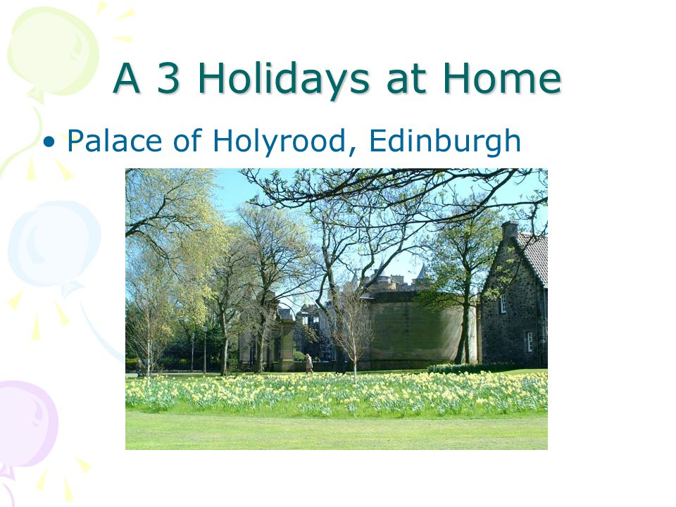 A 3 Holidays at Home Palace of Holyrood, Edinburgh