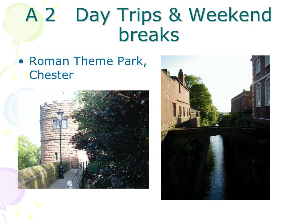 A 2 Day Trips & Weekend breaks Roman Theme Park, Chester