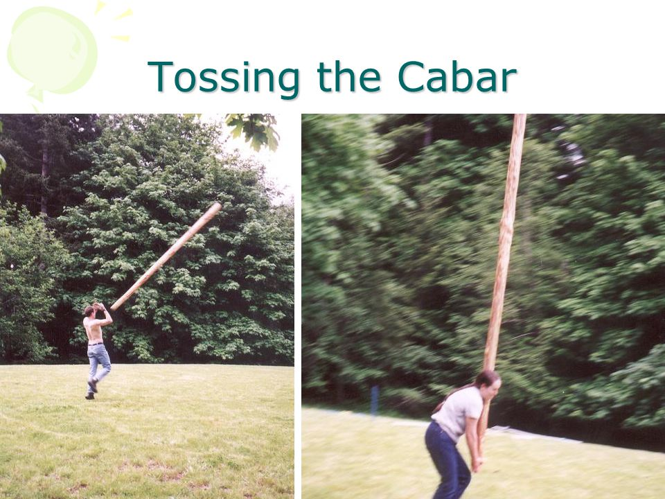 Tossing the Cabar
