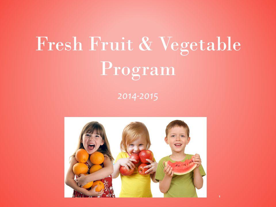 Fresh Fruit & Vegetable Program 2014-2015 1