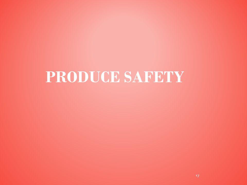 PRODUCE SAFETY 17