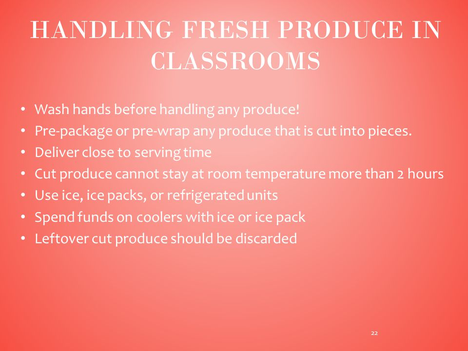 Wash hands before handling any produce.