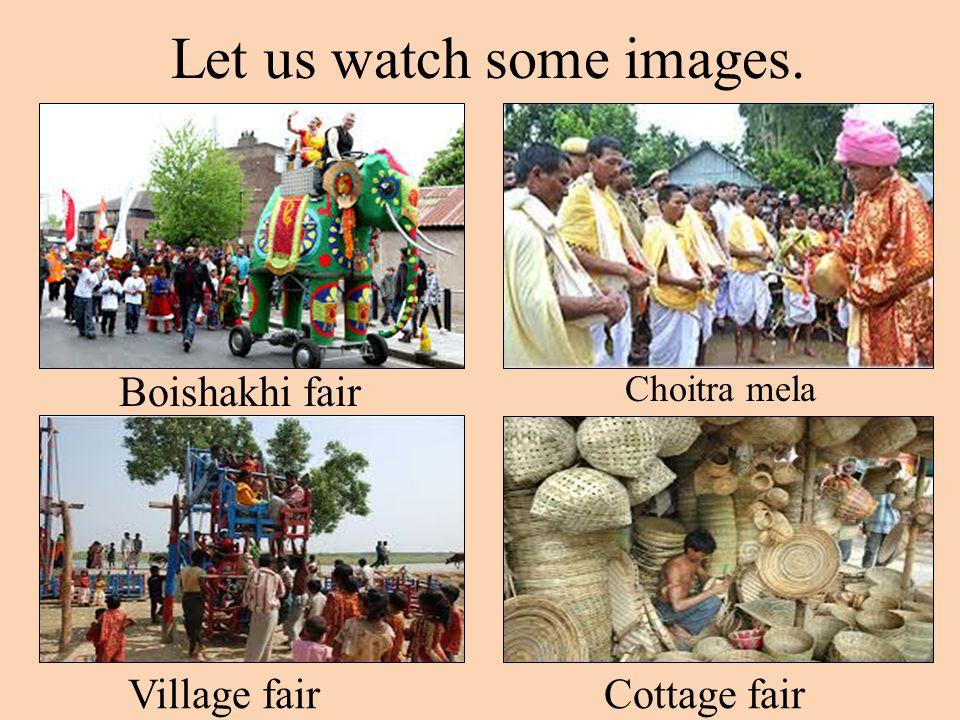 Let us watch some images. Boishakhi fair Choitra mela Village fairCottage fair