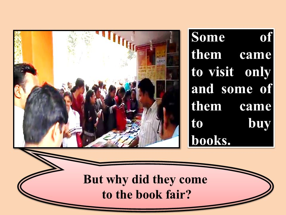 But why did they come to the book fair. But why did they come to the book fair.