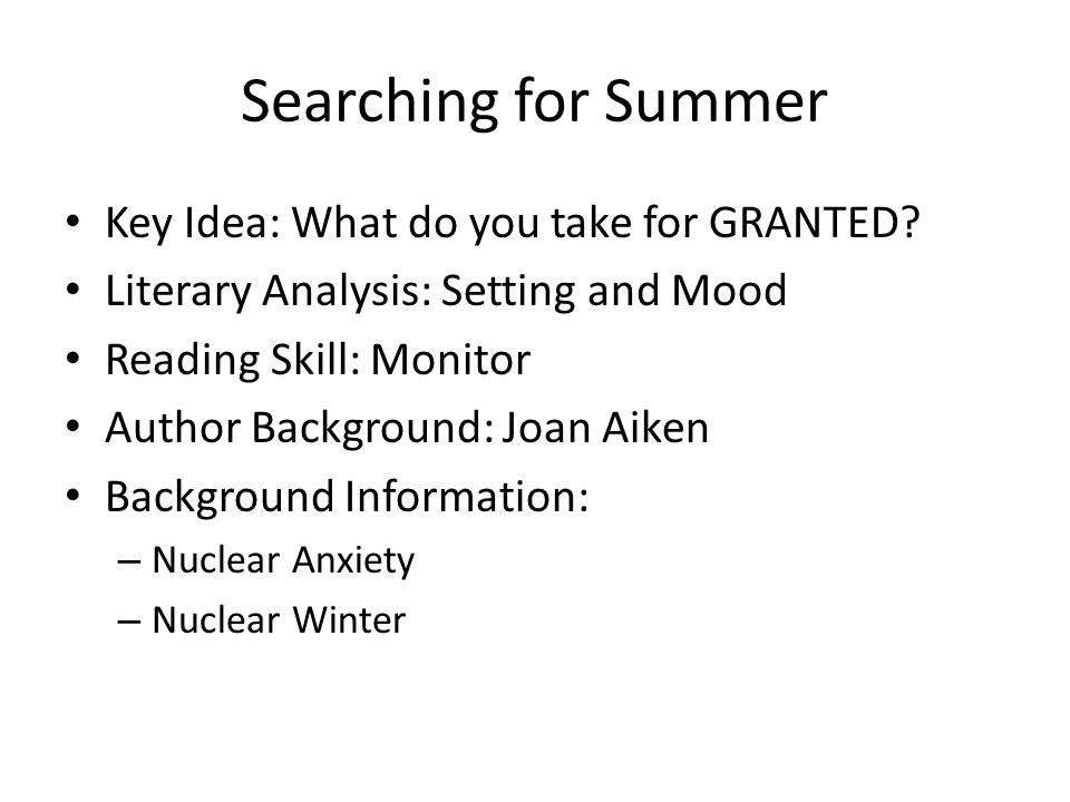 Searching for Summer Key Idea: What do you take for GRANTED.
