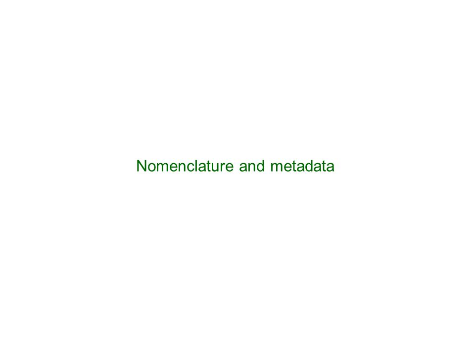 Nomenclature and metadata