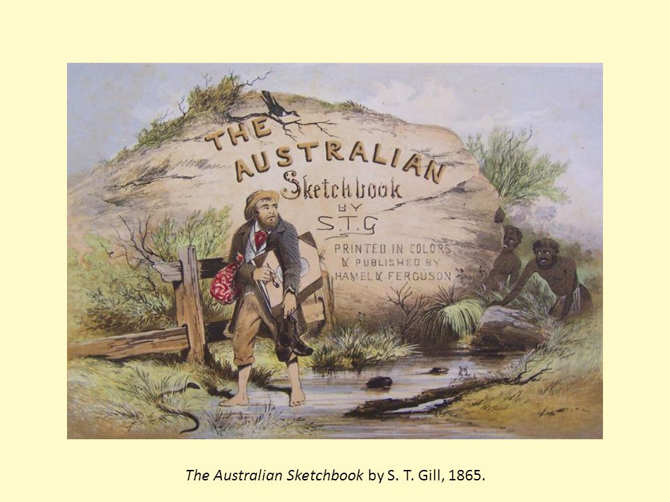 The Australian Sketchbook by S. T. Gill, 1865.