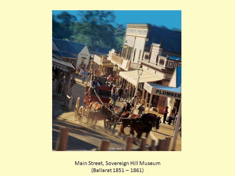Main Street, Sovereign Hill Museum (Ballarat 1851 – 1861)