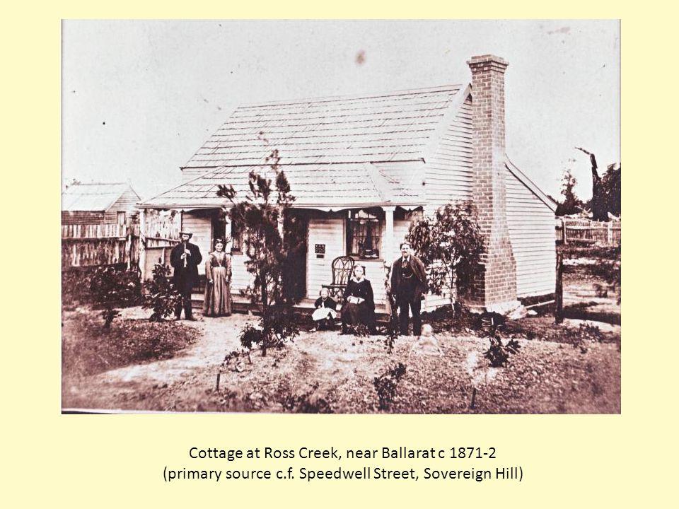 Cottage at Ross Creek, near Ballarat c 1871-2 (primary source c.f.