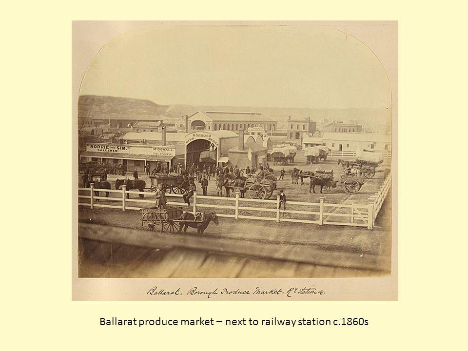 Ballarat produce market – next to railway station c.1860s