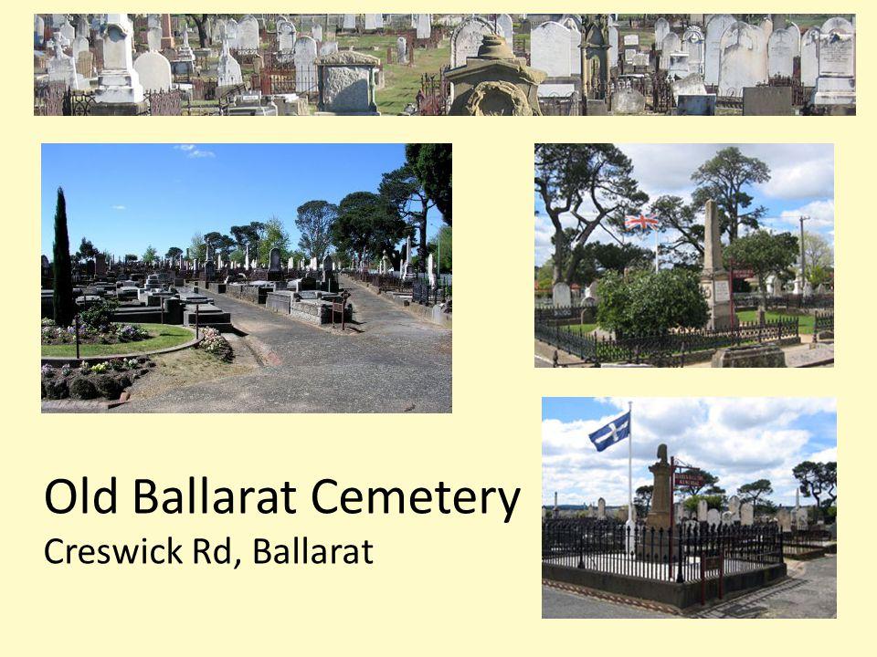 Old Ballarat Cemetery Creswick Rd, Ballarat