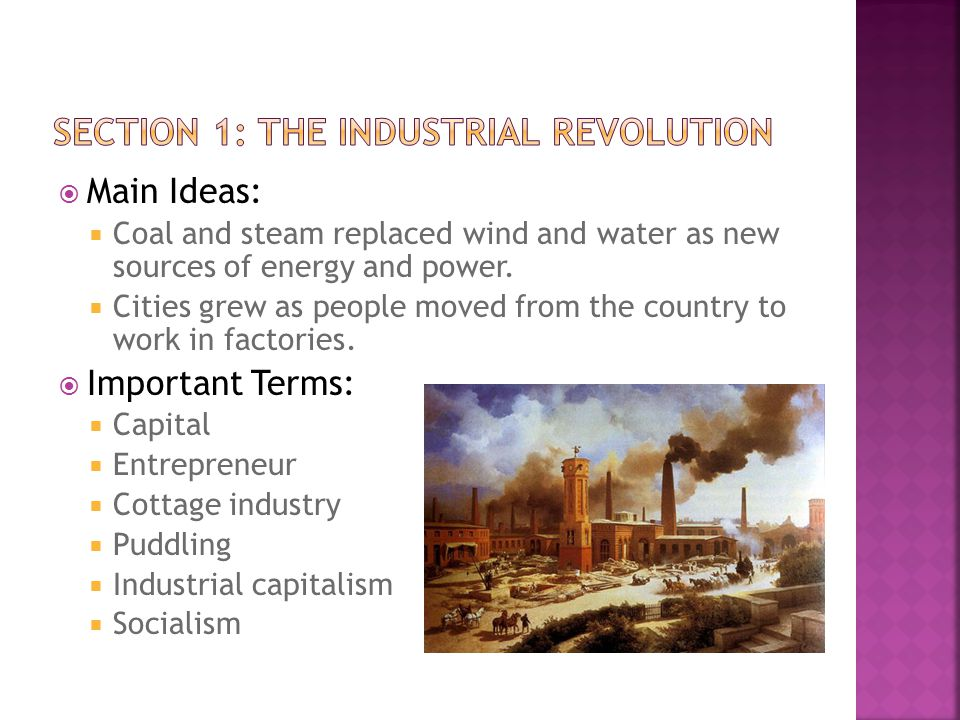  Main Ideas:  Coal and steam replaced wind and water as new sources of energy and power.