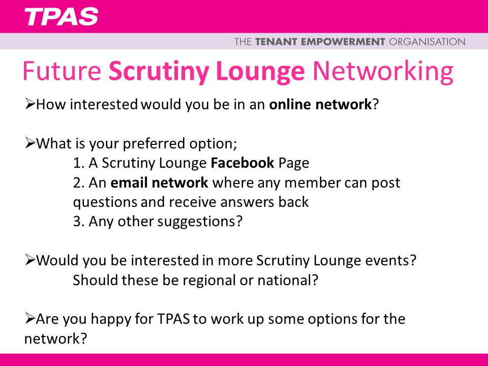 Future Scrutiny Lounge Networking  How interested would you be in an online network.