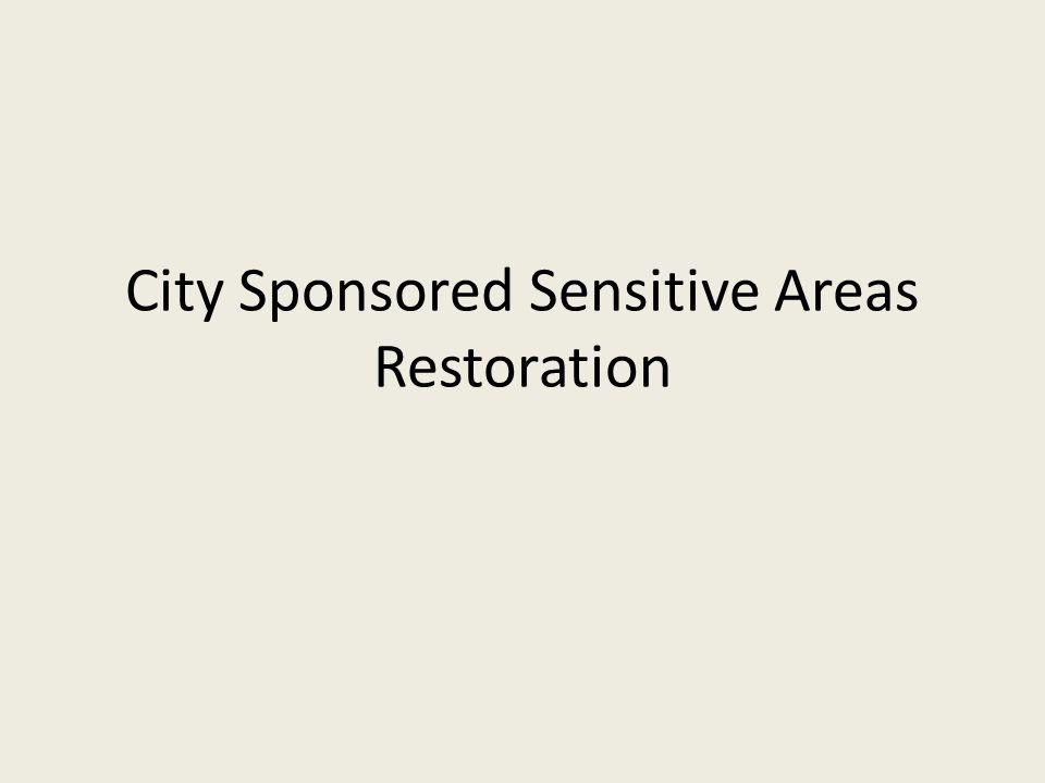 City Sponsored Sensitive Areas Restoration