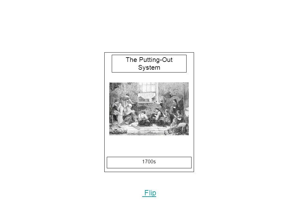 1700s Flip The Putting-Out System
