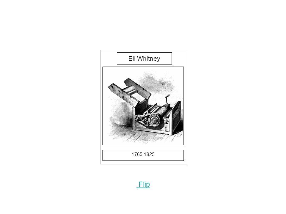 1765-1825 Flip Eli Whitney