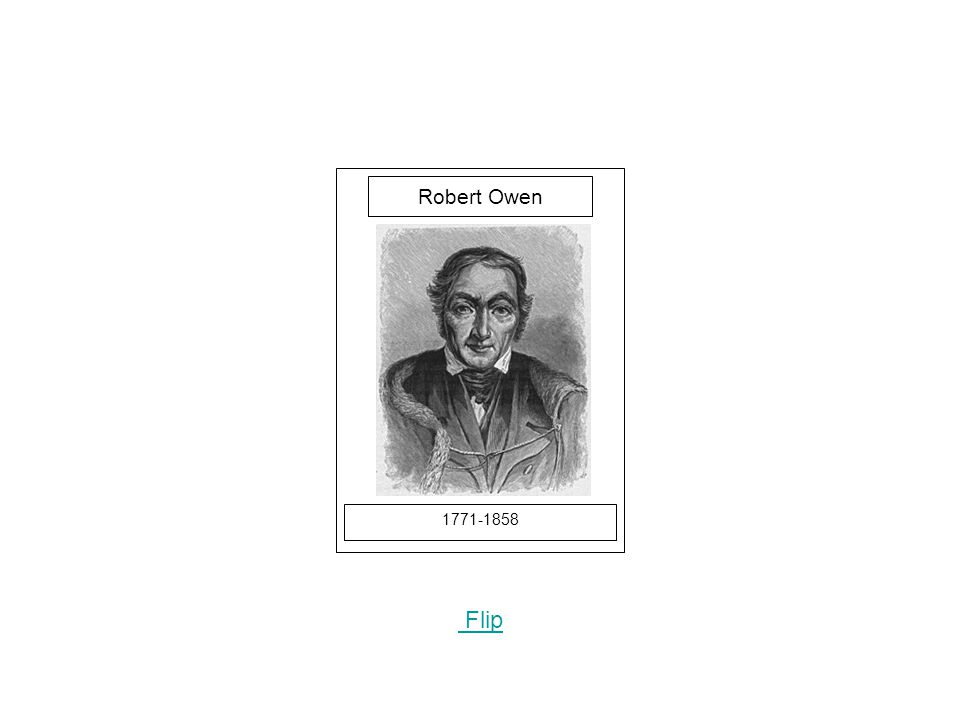 1771-1858 Flip Robert Owen