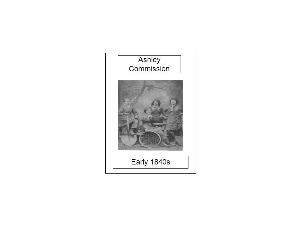 Early 1840s Ashley Commission