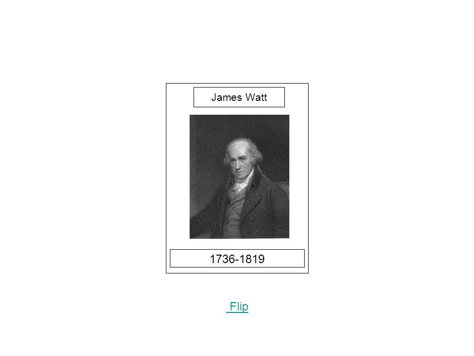 1736-1819 Flip James Watt