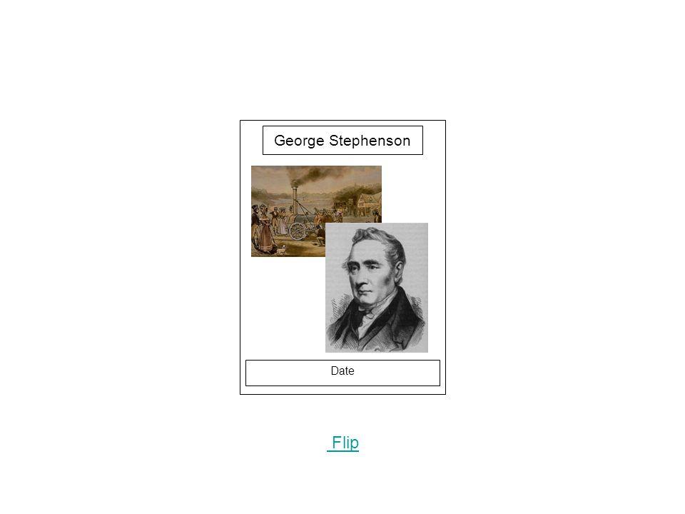 Date Flip George Stephenson