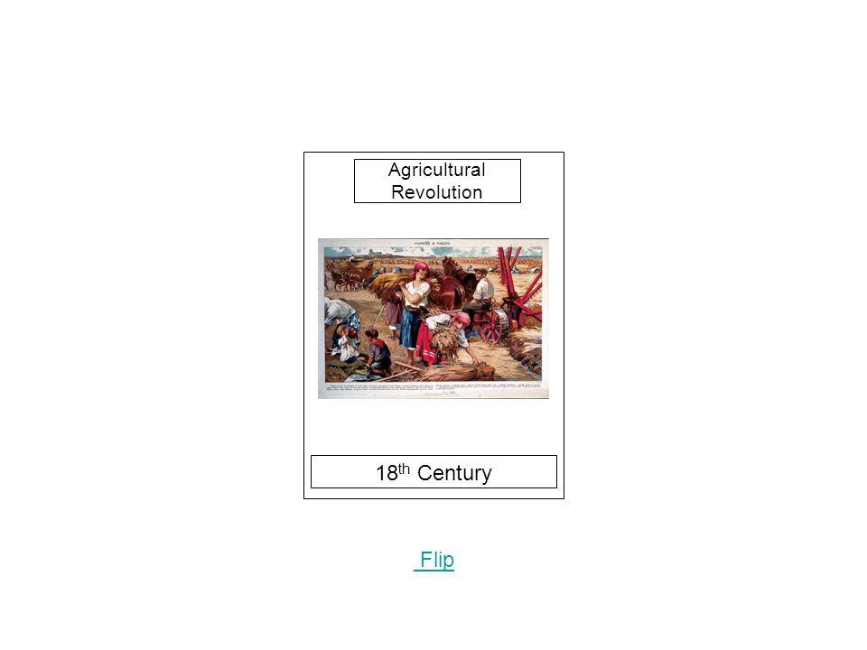 18 th Century Flip Agricultural Revolution