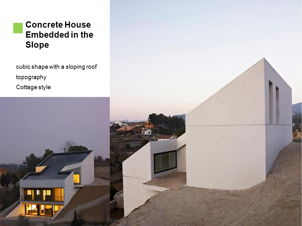 Concrete House Embedded in the Slope cubic shape with a sloping roof topography Cottage style