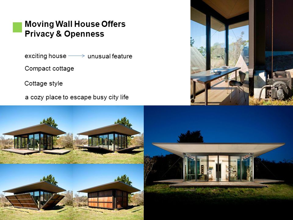 Moving Wall House Offers Privacy & Openness exciting house Compact cottage unusual feature Cottage style a cozy place to escape busy city life