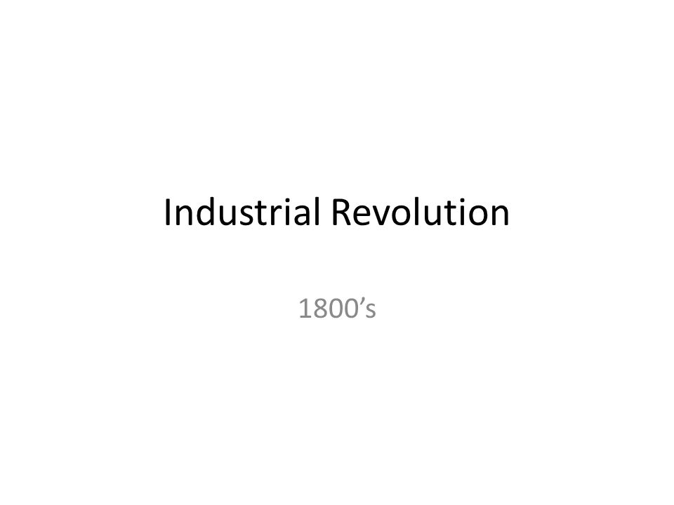 Industrial Revolution 1800's
