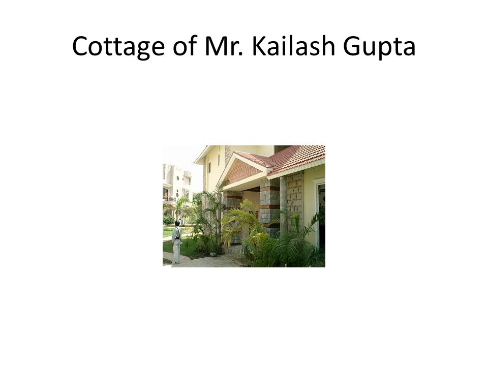 Cottage of Mr. Kailash Gupta