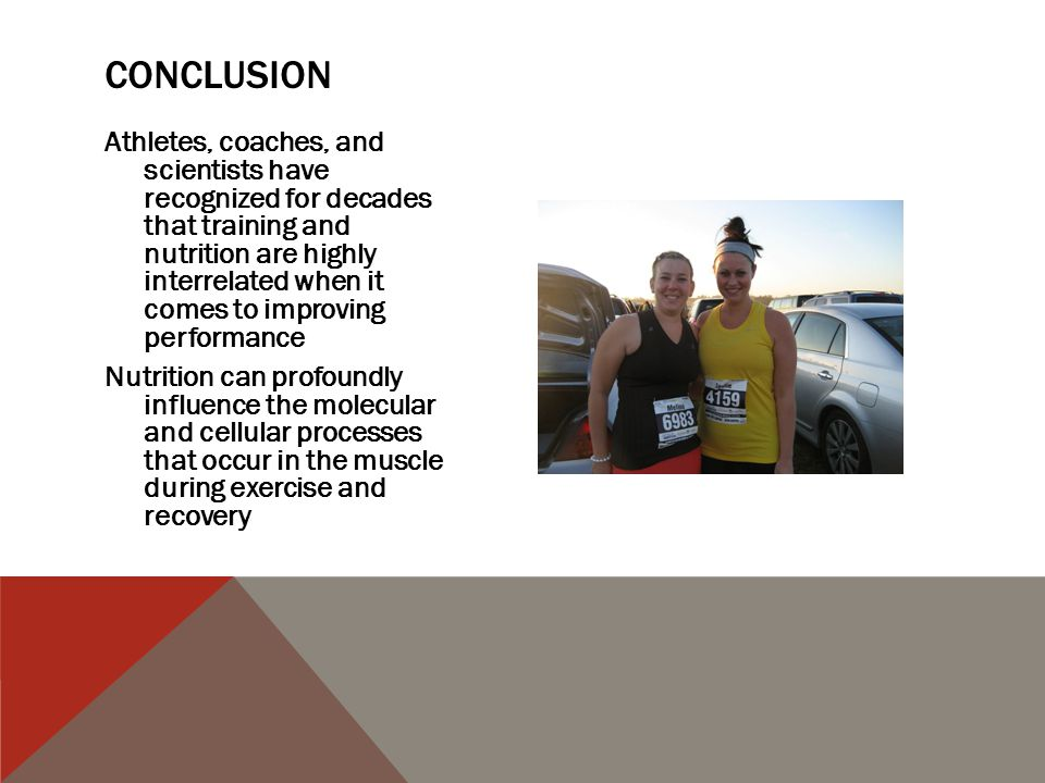 Athletes, coaches, and scientists have recognized for decades that training and nutrition are highly interrelated when it comes to improving performance Nutrition can profoundly influence the molecular and cellular processes that occur in the muscle during exercise and recovery CONCLUSION