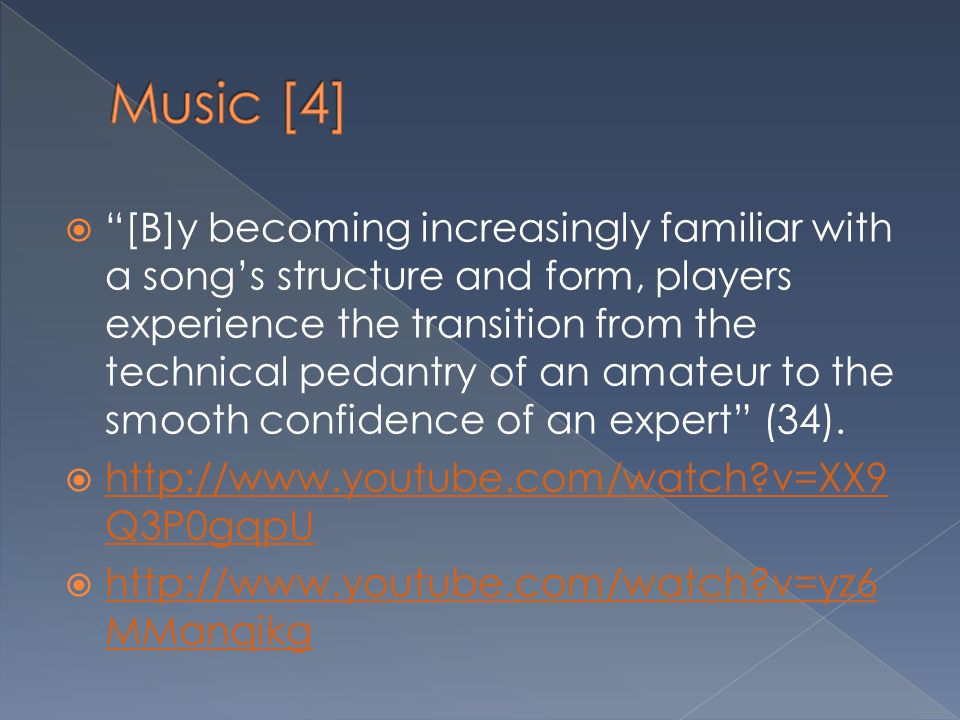 """ """"[B]y becoming increasingly familiar with a song's structure and form, players experience the transition from the technical pedantry of an amateur t"""