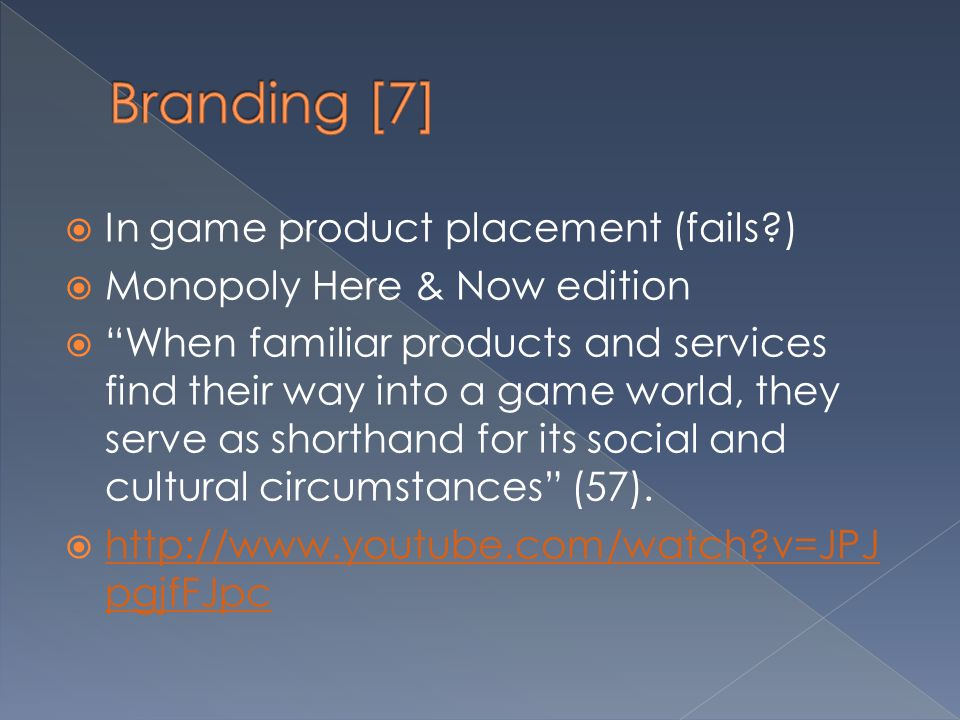 """ In game product placement (fails?)  Monopoly Here & Now edition  """"When familiar products and services find their way into a game world, they serve"""