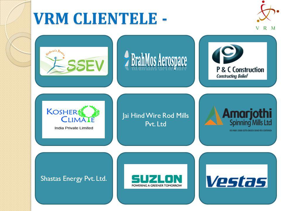 VRM CLIENTELE - Jai Hind Wire Rod Mills Pvt. Ltd Shastas Energy Pvt. Ltd.