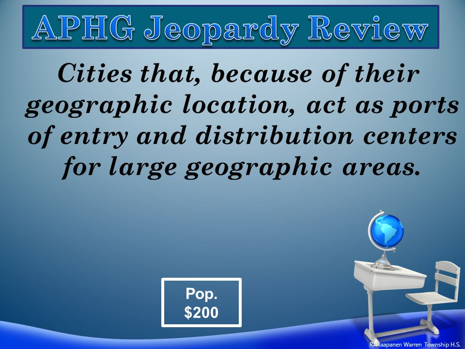 Cities that, because of their geographic location, act as ports of entry and distribution centers for large geographic areas. Pop. $200 R. Haapanen Wa