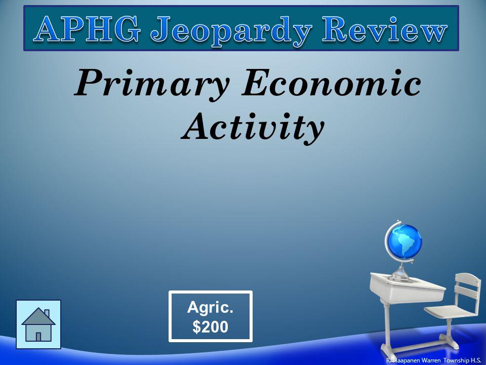 Primary Economic Activity Agric. $200 R. Haapanen Warren Township H.S.