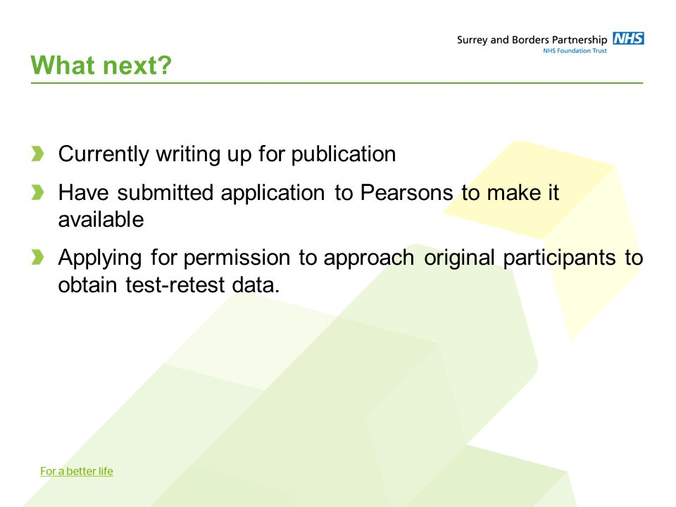 What next? Currently writing up for publication Have submitted application to Pearsons to make it available Applying for permission to approach origin