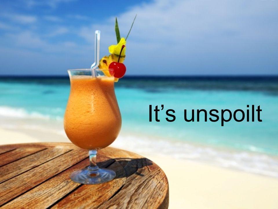 It's unspoilt