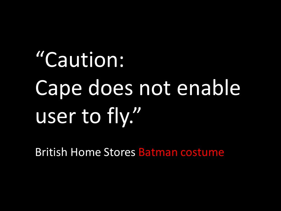 """Caution: Cape does not enable user to fly."" British Home Stores Batman costume"