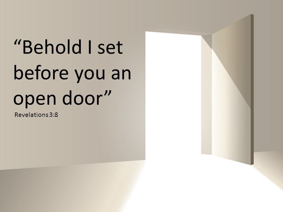 Behold I set before you an open door Revelations 3:8