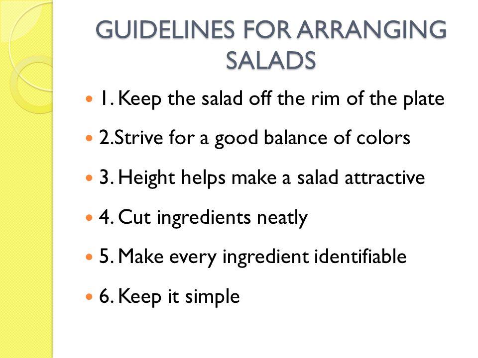 GUIDELINES FOR ARRANGING SALADS 1.