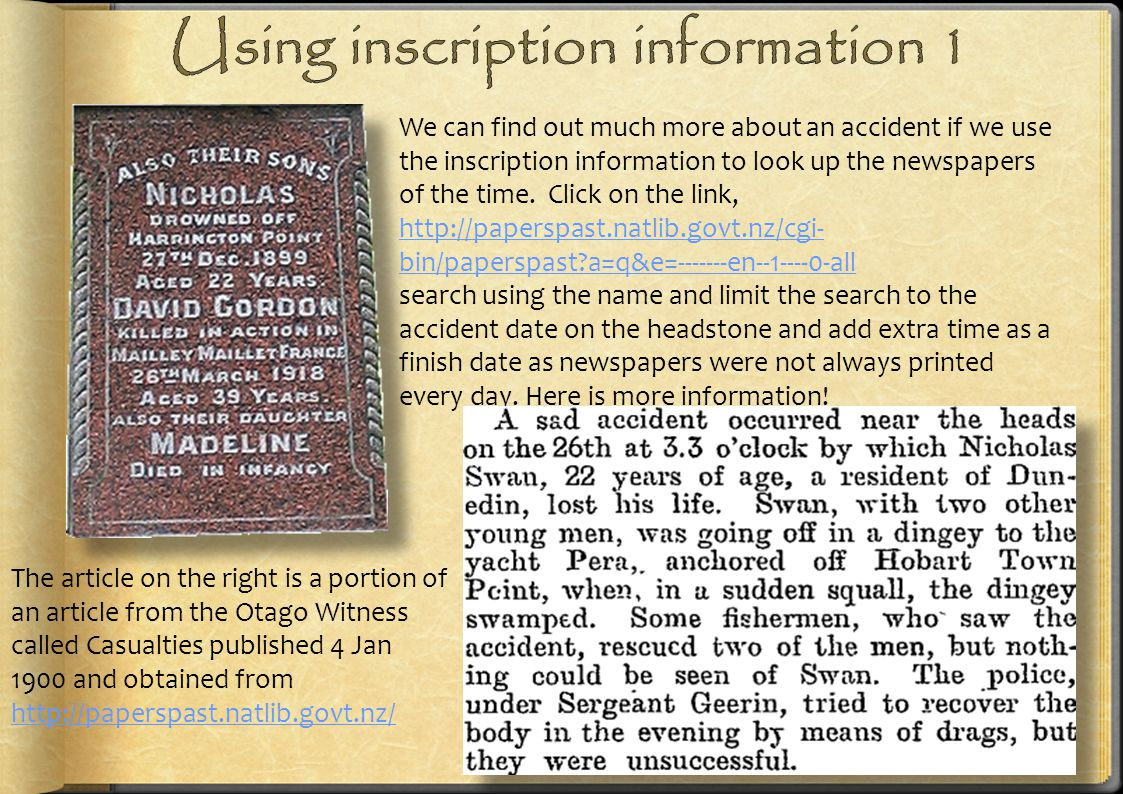 We can find out much more about an accident if we use the inscription information to look up the newspapers of the time. Click on the link, http://pap