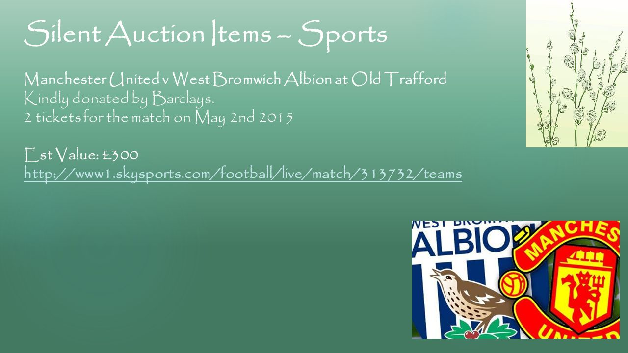 Silent Auction Items – Sports Manchester United v West Bromwich Albion at Old Trafford Kindly donated by Barclays.