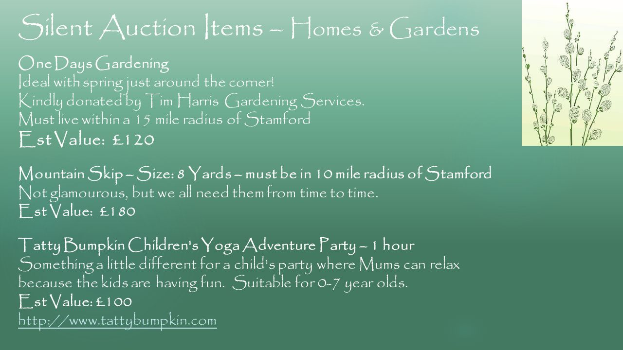 Silent Auction Items – Homes & Gardens One Days Gardening Ideal with spring just around the corner.