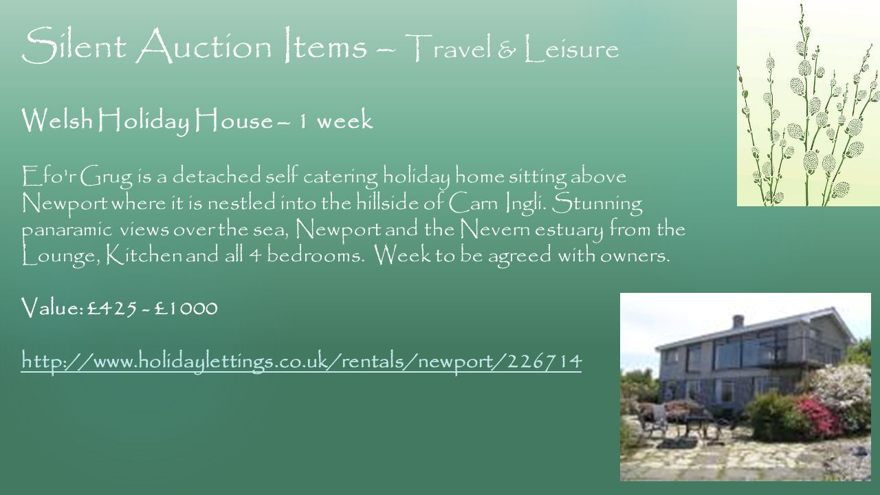 Silent Auction Items – Travel & Leisure Welsh Holiday House – 1 week Efo r Grug is a detached self catering holiday home sitting above Newport where it is nestled into the hillside of Carn Ingli.