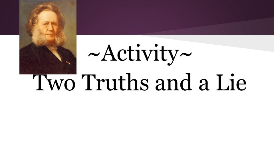 Activity: 2 Truths & A Lie ~Activity~ Two Truths and a Lie